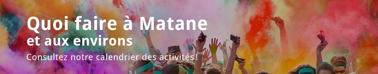 Quoi faire à Matane et aux environs - Consultez notre calendrier des activités!